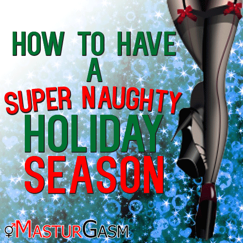 HOW-TO-HAVE-A-SUPER-NAUGHTY-HOLIDAY-SEASON-12-2-2014