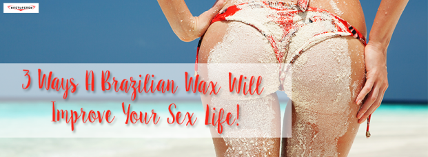 ways_brazilian_wax_will_improve_your_sex_life_masturgasm