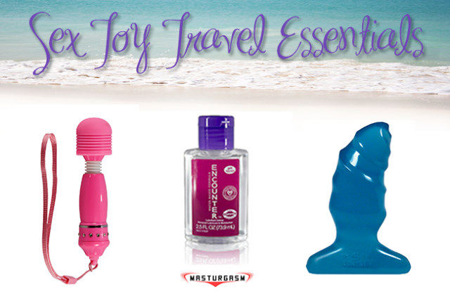 sex_toy_travel_essentials_masturgasm_blog